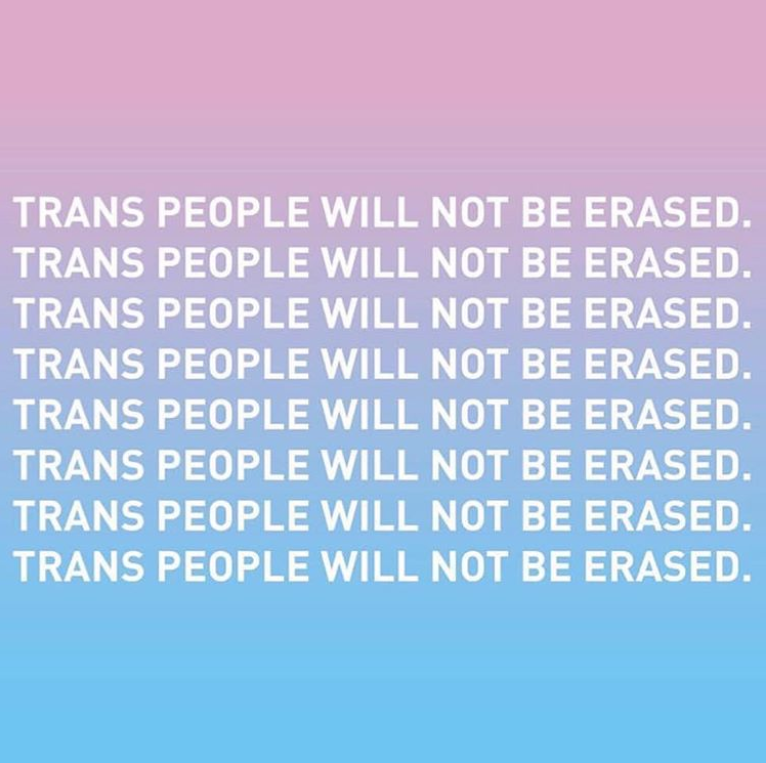 Trans people will not be erased.